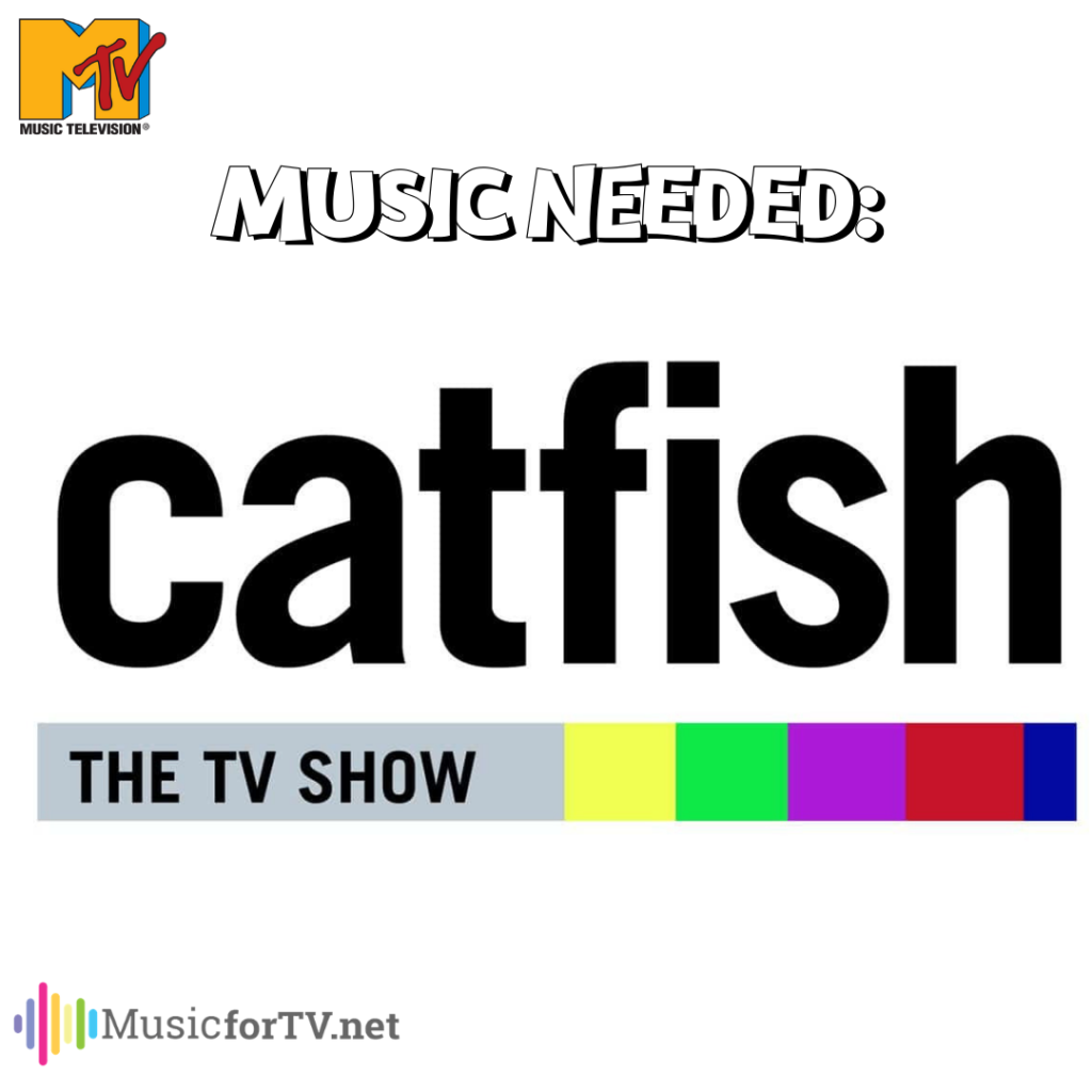 Music Needed On MTV Catfish